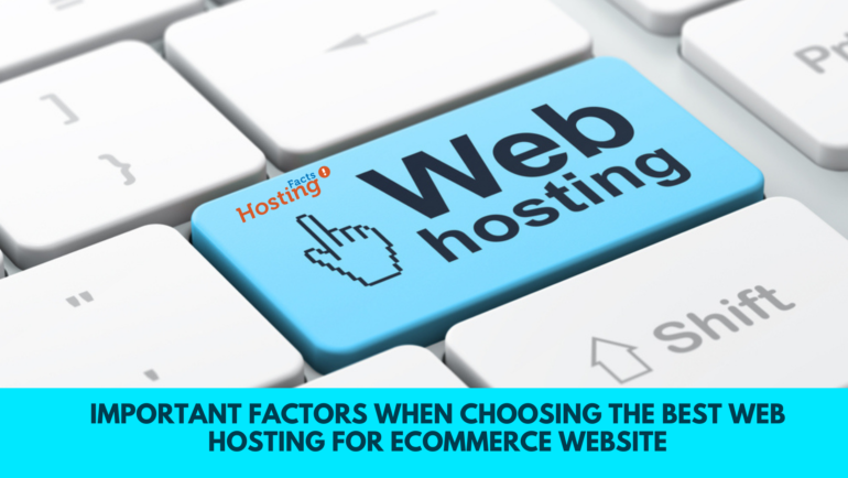 Important FACTORS WHEN CHOOSING THE BEST WEB HOSTING FOR ECOMMERCE WEBSITE